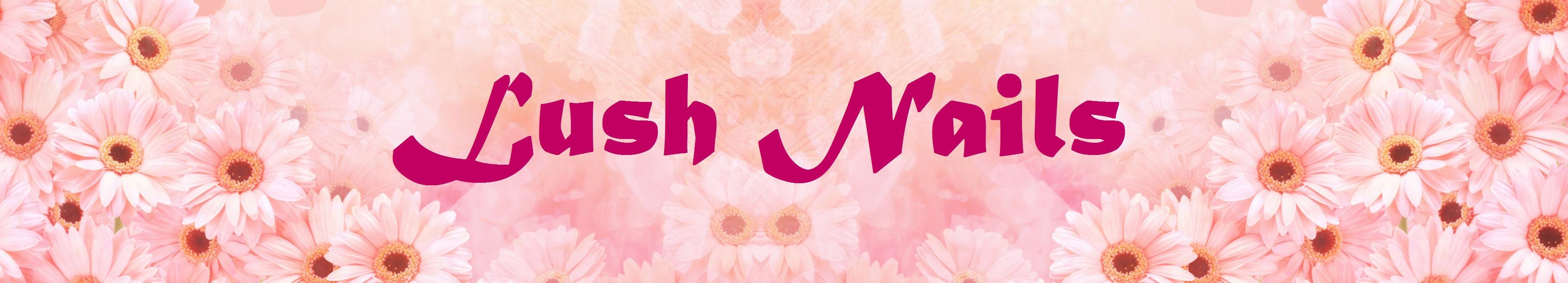 Lush Nails : Home